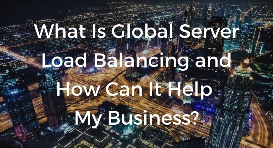 What is global server load balancing and how can it help my business?